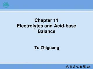 Chapter 11   Electrolytes and Acid-base Balance