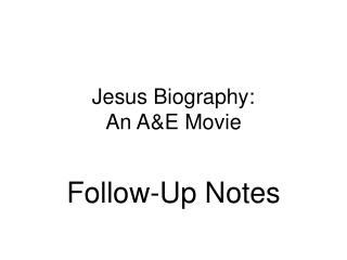 Jesus Biography:  An A&E Movie
