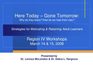 Presented by  Dr. Lennox McLendon & Dr. Debra L. Hargrove