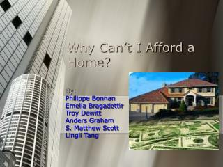 Why Can't I Afford a Home?