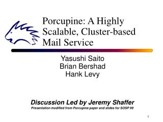 Porcupine: A Highly Scalable, Cluster-based  Mail Service