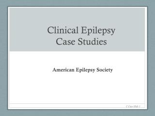 Clinical Epilepsy Case Studies