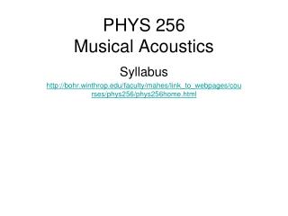 PHYS 256 Musical Acoustics