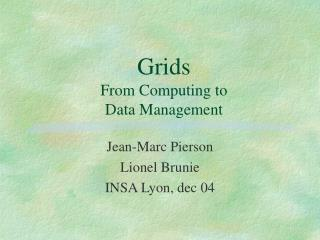 Grids From Computing to  Data Management