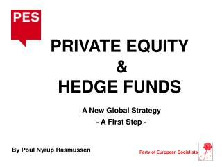PRIVATE EQUITY  &  HEDGE FUNDS