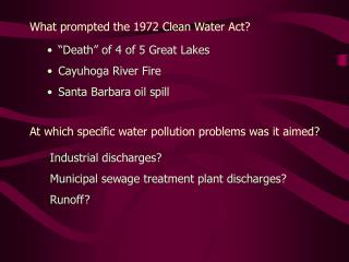 What prompted the 1972 Clean Water Act? At which specific water pollution problems was it aimed?