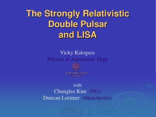 The Strongly Relativistic  Double Pulsar and LISA