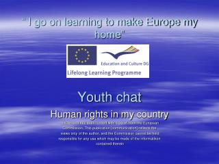 """ I go on learning to make Europe my home"" Youth chat"
