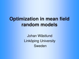 Optimization in mean field random models