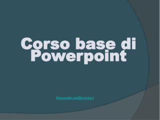Corso base di  Powerpoint