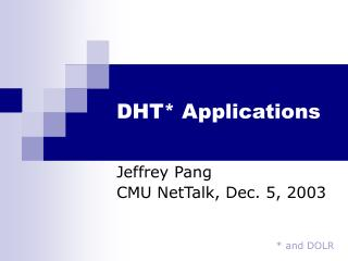 DHT* Applications
