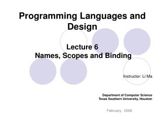 Programming Languages and Design Lecture 6  Names, Scopes and Binding