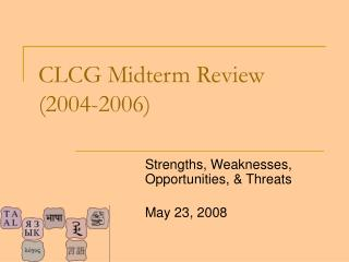 CLCG Midterm Review (2004-2006)