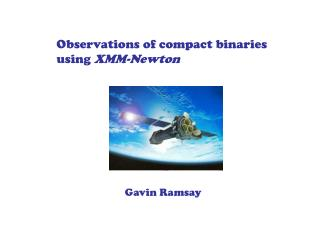 Observations of compact binaries using  XMM-Newton