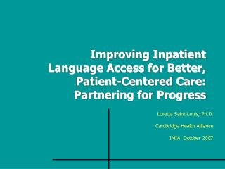 Improving Inpatient Language Access for Better, Patient-Centered Care:  Partnering for Progress