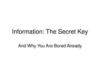 Information: The Secret Key