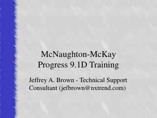 McNaughton-McKay Progress 9.1D Training