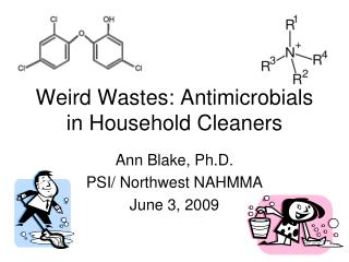 Weird Wastes: Antimicrobials in Household Cleaners