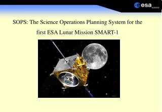 SOPS: The Science Operations Planning System for the first ESA Lunar Mission SMART-1