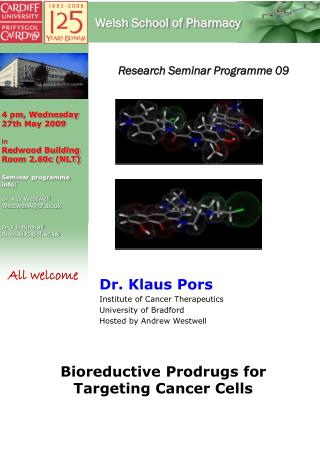 Dr. Klaus Pors Institute of Cancer Therapeutics University of Bradford Hosted by Andrew Westwell