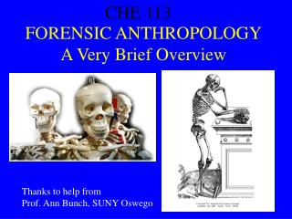 FORENSIC ANTHROPOLOGY A Very Brief Overview