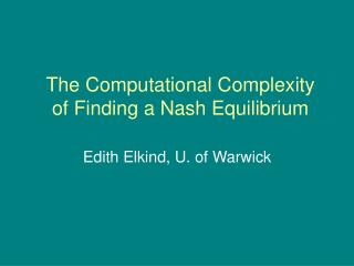 The Computational Complexity of Finding a Nash Equilibrium