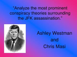 """""""Analyze the most prominent conspiracy theories surrounding the JFK assassination."""""""