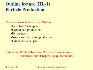 Outline lecture (HL-1) Particle Production