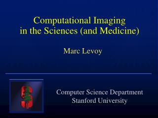 Computational Imaging in the Sciences (and Medicine)