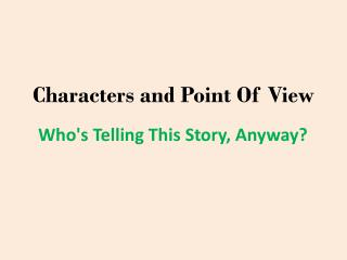 Characters and Point Of View