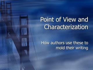 Point of View and Characterization