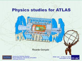 Physics studies for ATLAS