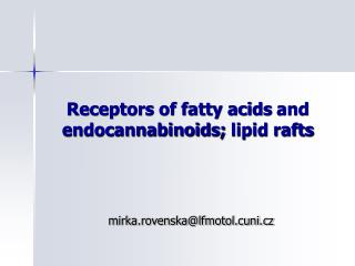 Receptors of fatty acids and endocannabinoids; lipid rafts