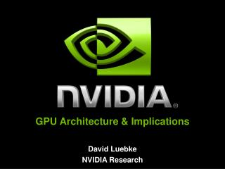 GPU Architecture & Implications