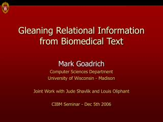 Gleaning Relational Information from Biomedical Text