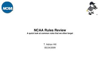 NCAA Rules Review A quick look at common rules that we often forget