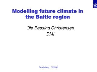 Modelling future climate in the Baltic region