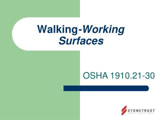 Walking -Working Surfaces