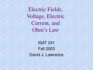 Electric Fields, Voltage, Electric Current, and Ohm's Law