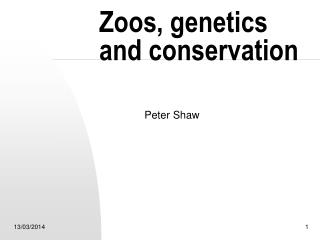 Zoos, genetics and conservation