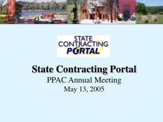 State Contracting Portal PPAC Annual Meeting  May 13, 2005