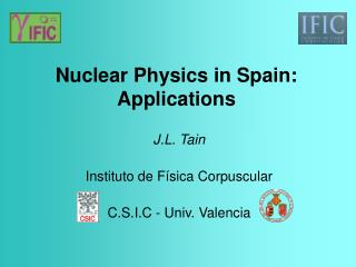Nuclear Physics in Spain: Applications