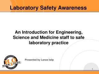 An Introduction for Engineering, Science and Medicine staff to safe laboratory practice