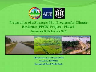 Climate Investment Funds (CIF) Grant No. TF097459  through ADB and World Bank
