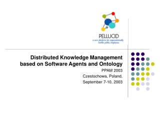 Distributed Knowledge Management based on Software Agents and Ontology PPAM 2003