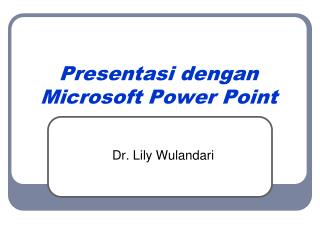 Presentasi dengan  Microsoft Power Point