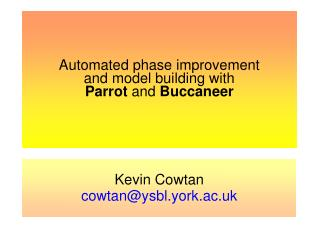 Automated phase improvement and model building with Parrot  and  Buccaneer