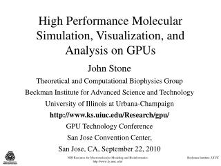 High Performance Molecular Simulation, Visualization, and Analysis on GPUs