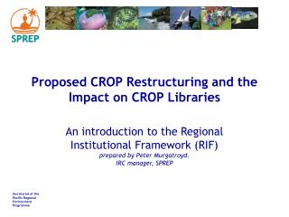 Proposed CROP Restructuring and the Impact on CROP Libraries