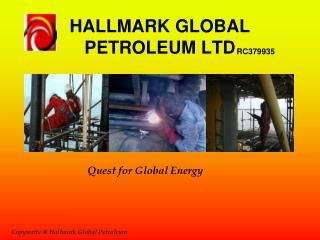 HALLMARK GLOBAL        PETROLEUM LTD